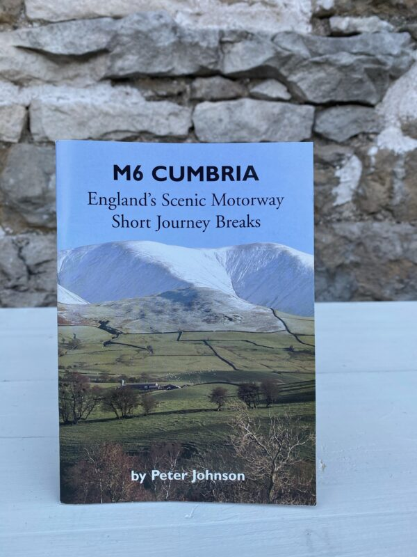 M6 Cumbria, England's Scenic Motorway Short Journey Breaks, Peter Johnson