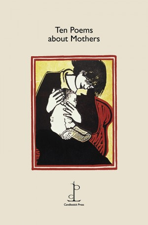 Ten Poems About Mothers Alternative to a greeting card